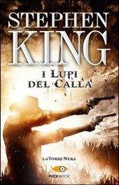 I lupi del Calla. La torre nera. Vol. 5, Stephen King