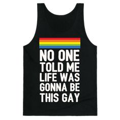 When you came into the world, no one told you life was gonna be this wonderfully gay! If you're looking for a spirit shirt for the LGBT pride parade this year, this awesome parody LGBT shirt is perfect for you!