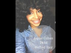 Lets Talk Hair| Equal Cuban Twist Wefted Hair - YouTube