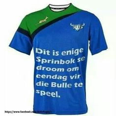 Alle bokke wil eendag bulle word Keep Calm And Love, Rugby, South Africa, 3 D, Printing, Inspirational, Logos, Sports, Mens Tops