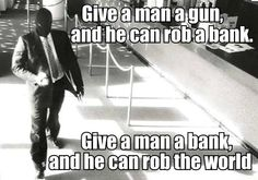 give a man a bank...