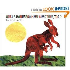Does a Kangaroo Have a Mother, Too? - Eric Carle