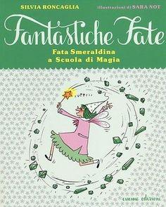 8867141961 / Fata Smeraldina A Scuola Di Magia / Sara Not,silvia Roncaglia