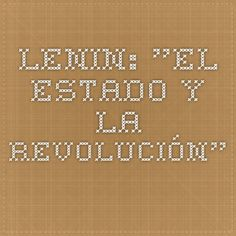 """LENIN: """"El Estado y la revolución""""."""
