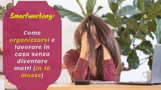 Come organizzare lo smart working e lavorare da casa senza diventare matti (in 10 mosse) - #smartworking #DigitalDetox #Telelavoro #notifiche #lavorodigital #lavoroadistanza