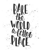 """Bake the world a better place!"" quotes with kids baking baking Dessert Quotes, Cupcake Quotes, Cookie Quotes, Food Quotes, Funny Quotes, Quotes About Dessert, Cupcake Puns, Craft Quotes, Baking Puns"