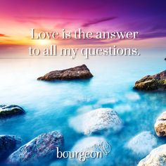 Love is the answer to all my questions. Subscribe: www.bourgeon.co.uk ‪#‎divinetruth‬ ‪#‎quotes‬ We Are All One, We Are Love, Choose Love, Words Of Encouragement, Inner Peace, Change The World, Affirmations, Zen, Love Quotes