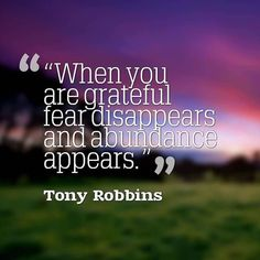 When you are grateful fear disappears & abundance appears. #tonyrobbins #quotes #lawofattraction MagnetDatingApp.com