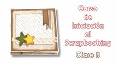 Curso de Iniciación al Scrapbooking - clase 5