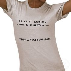 Trail running shirt - gotta have it for my next trail race!