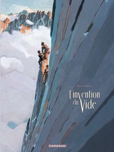 """""""L'invention du vide"""", de Nicolas DEBON qui s'insprire des récits de A.F. Mummery (1855-1895), pour retracer en bande dessinée la conquête des aiguilles de Chamonix par les alpinistes des années 1880."""