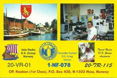 One of my QSL that I use on 3 different Clubs My self in my Radioshack -and one photo town Moss in Norway