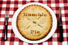 For all the New England Patriot naysayers: Have a piece of this:humble pie | Humble Pie - © Copyright 2011 by William Beem