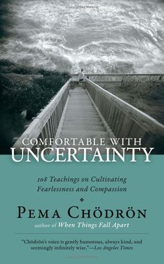 Amazon.com: Comfortable with Uncertainty: 108 Teachings on Cultivating Fearlessness and Compassion (Shambhala Library) (9781590306260): Pema Chodron: Books