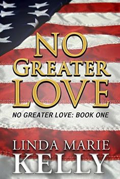 No Greater Love by Linda Marie Kelly, http://www.amazon.com/dp/B00AIQEVVA/ref=cm_sw_r_pi_dp_fteuub00FRMCK/190-5504091-8923351