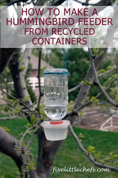 Save your plastic containers to create a hummingbird feeder. This is so easy and quick from fivelittlechefs.com. Power tools are optional! #hummingbirdfeeder #kidscrafts
