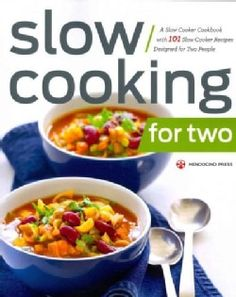 Slow Cooking for Two: A Slow Cooker Cookbook With 101 Slow Cooker Recipes Designed for Two People (Paperback) - Free Shipping On Orders Over $45 - Overstock.com - 16103448 - Mobile