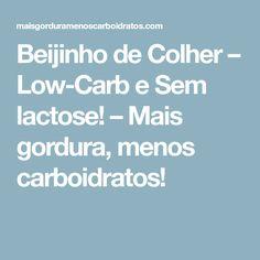 Beijinho de Colher – Low-Carb e Sem lactose! – Mais gordura, menos carboidratos!