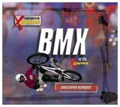 BMX in the X Games (Kid's Guide to the X Games)