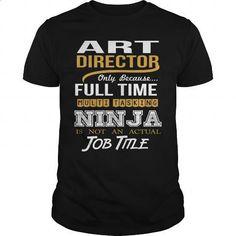 ART DIRECTOR - NINJA GOLD - #funny tee shirts #women hoodies. I WANT THIS => https://www.sunfrog.com/LifeStyle/ART-DIRECTOR--NINJA-GOLD-Black-Guys.html?id=60505