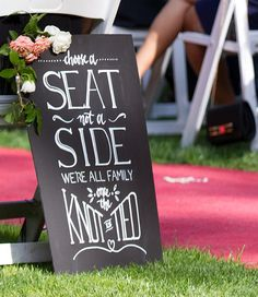 Choose a Seat Not a Side We're All Family Once The Knot is Tied. Seating plan chalkboard sign. Wedding quotes and sayings. Garden wedding ideas. Whimsical wedding.