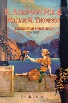 R. Atkinson Fox & William M. Thompson : Identification & Price Guide 2nd Edition by Patrica L. Gibson