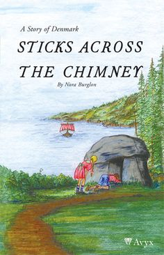 Sticks Across the Chimney: A Story of Denmark