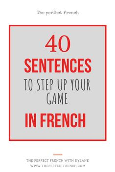 40 sentences to step up your game in French - Fashionhome Learn French Fast, Learn French Beginner, How To Speak French, French Language Lessons, French Lessons, Spanish Lessons, Common French Phrases, French Basics, French Sentences
