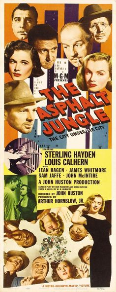 """The Asphalt Jungle"". Sterling Hayden, Louis Calhern, Jean Hagen, Sam Jaffe and Marilyn Monroe. US Insert Poster, Old Movie Posters, Classic Movie Posters, Cinema Posters, Movie Poster Art, Classic Movies, Film Posters, Cinema Cinema, Old Movies, Vintage Movies"