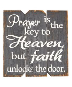 Loving this Black & White 'Prayer Is the Key to Heaven' Wall Sign on #zulily! #zulilyfinds