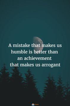 A mistake that makes us humble is better than an achievement that makes us arrogant | https://abcessays.com/en/