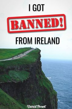 I Got Deported From Ireland | Wanderlust Movement