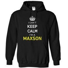 I Cant Keep Calm Im A MAXSON - #shirt women #creative tshirt. TAKE IT => https://www.sunfrog.com/Names/I-Cant-Keep-Calm-Im-A-MAXSON-Black-16793876-Hoodie.html?68278