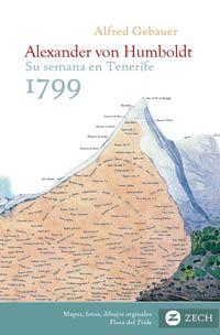 Alexander von Humboldt, su semana en Tenerife 1799: inicio del viaje a Suramérica, su vida y su obra / Alfred Gebauer. http://absysnetweb.bbtk.ull.es/cgi-bin/abnetopac01?TITN=510905