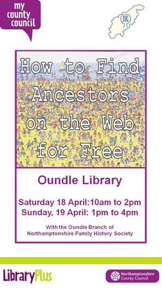 Oundle Library  Saturday 18 April:10am to 2pm Sunday, 19 April: 1pm to 4pm