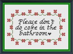 37 Radically Rude Cross-Stitches If I did cross stitch it would look a lot like this ~J