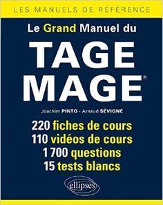 Le grand manuel du Tage Mage® : 220 fiches de cours, 110 vidéos de cours, 1700 questions, 15 tests blancs -- Joachim Pinto, Arnaud Sévigné