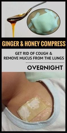 Ginger and Honey Compress: Get Rid of Cough and Remove Mucus From the Lungs Overnight