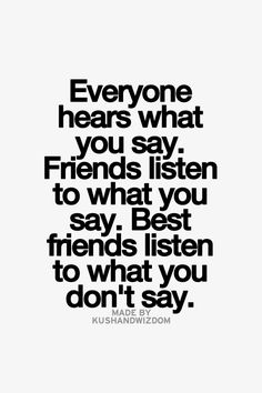 best friends hear what you don't say Faith Quotes, Words Quotes, Wise Words, Me Quotes, Sayings, Qoutes, Just Friends, True Friends, Soul Friend
