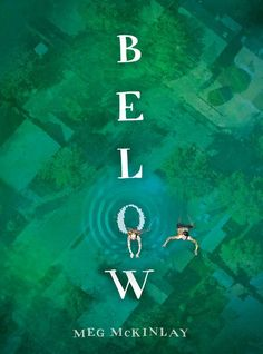 Below, by Meg McKinlay Candlewick. Designed by Matt Roeser.