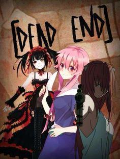 Date A live, Mirai Nikki & Elfen Lied. Dead End