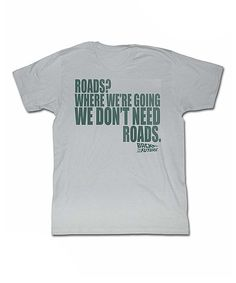 Look at this #zulilyfind! Back to the Future Silver 'We Don't Need Roads' Tee - Adult by Back to the Future #zulilyfinds