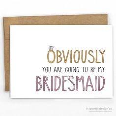 Will You Be My Bridesmaid Card | Obviously by Cypress Card Co. | 100% Recycled | See more at http://www.cypresscardco.com