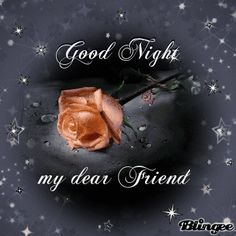 Good night my dear friend Picture #129708889   Blingee.com