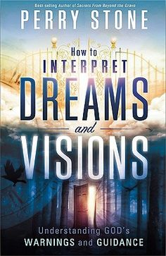 How To Interpret Dreams and Visions by Perry Stone Perry Stone Books, Good Books, Books To Read, Vision Book, Recurring Dreams, Dream Symbols, Dreams And Visions, Dream Interpretation, Spirituality Books