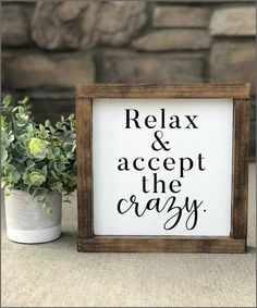 Relax and Accept the Crazy Farmhouse Style Sign | Farmhouse Decor | Rustic | Cottage | Fixer Upper | Home Decor #Ad
