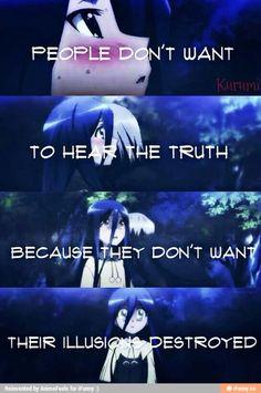 Les gens ne veulent pas entendre la vérité parce qu'ils ne veulent pas leurs illusions détruites. - Citations
