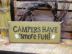 Campers Have Smore Fun, Wooden Camping Sign