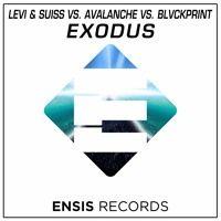Levi & Suiss Vs. AvAlanche Vs. BLVCKPRINT - Exodus (Available on iTunes) by Ensis Records on SoundCloud