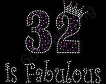 "Rhinestone Iron On Transfer ""32 is Fabulous"" Crystal Bling Design 32nd Birthday"
